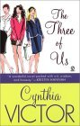 The Three of Us  by  Cynthia Victor