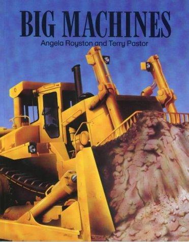 Big Machines  by  Angela Royston