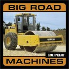 Big Road Machines  by  Caterpillar