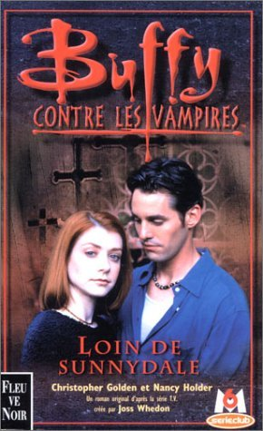 Loin de Sunnydale (Buffy contre les Vampires #13) Christopher Golden
