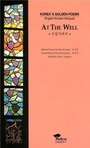 At the Well: Selected Poems  by  Soyeop Kim