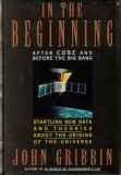 In the Beginning: After COBE and Before the Big Bang  by  John Gribbin