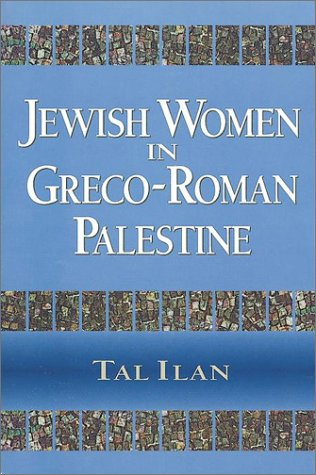 Integrating Jewish Women Into Second Temple History  by  Tal Ilan