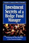 Investment Secrets Hedge Fund Manager: Exploiting the Herd Mentality of the Financial Markets Laurence A. Connors