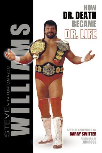 Steve Williams: How Dr. Death Became Dr. Life  by  Steve Williams