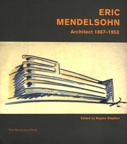 Erich Mendelsohn: Built Works Regina Stephan
