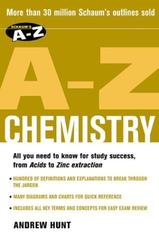 Schaums A-Z Chemistry  by  Andrew   Hunt