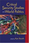Critical Security Studies and World Politics  by  Ken Booth