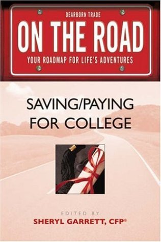 On the Road: Saving/Paying for College(On the Road Series) Sheryl Garrett