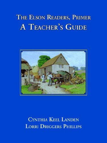 The Elson Readers: Primer, a Teachers Guide  by  Cynthia Keel Landen
