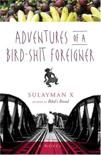 Adventures of a Bird-Shit Foreigner Sulayman X