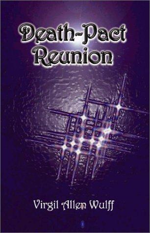 Death-Pact Reunion  by  Virgil Allen Wulff