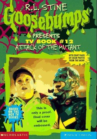 Attack of the Mutant (Goosebumps Presents TV Book, #12)  by  Melinda Metz