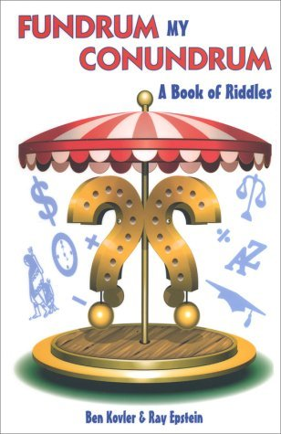 Fundrum My Conundrum: A Book of Riddles Shelly Kovler
