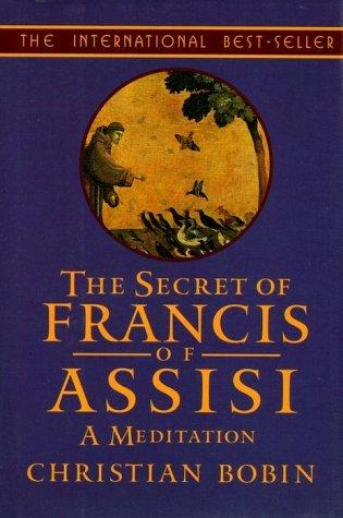 Secret of Francis of Assisi Christian Bobin
