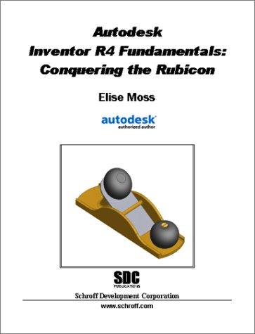 Autodesk Inventor R4 : Conquering the Rubicon Elise Moss