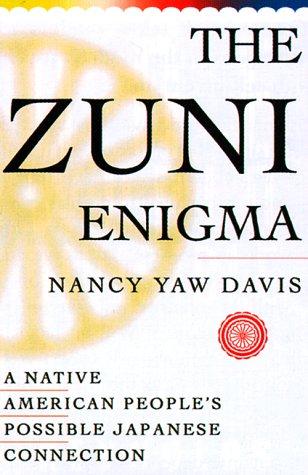 The Zuni Enigma  by  Nancy Yaw Davis