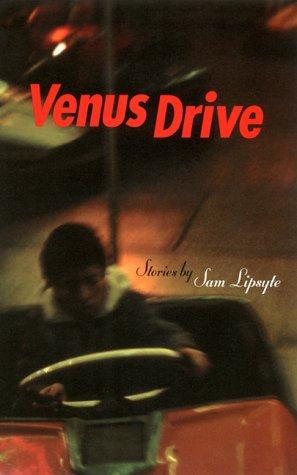 Venus Drive Sam Lipsyte