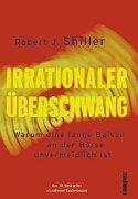Irrationaler Überschwang. Warum Eine Lange Baisse An Der Börse Unvermeidlich Ist  by  Robert J. Shiller