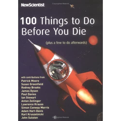 100 things to do before you die by patrick moore reviews discussion bookclubs lists. Black Bedroom Furniture Sets. Home Design Ideas