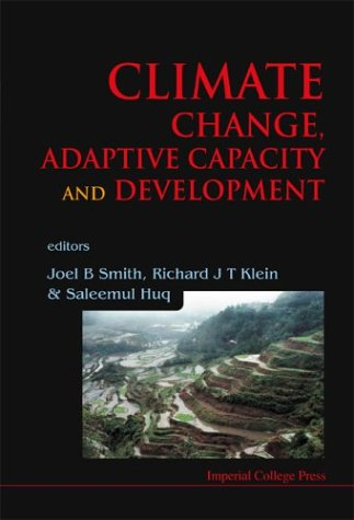 Climate Change, Adaptive Capacity and Development  by  Joel B. Smith