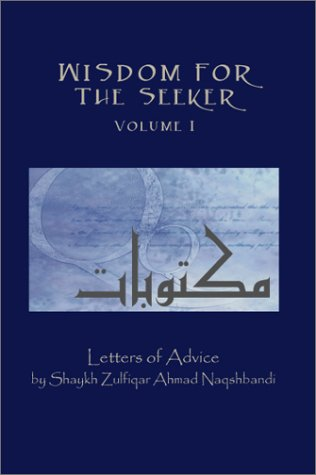 Wisdom for the Seeker, Volume I Zulfiqar Ahmad Naqshbandi