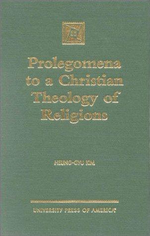 Prolegomena to a Christian Theology of Religions Heung-Gyu Kim
