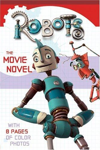 Robots: The Movie Novel  by  Nancy E. Krulik