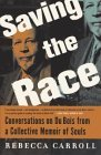 Saving the Race: Conversations on Du Bois from a Collective Memoir of Souls Rebecca Carroll