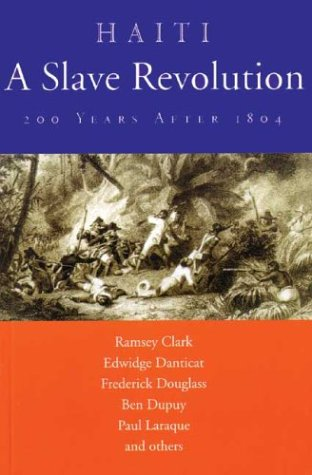 Haiti: A Slave Revolution: 200 Years After 1804 Gregory Dunkel