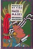 Faces and Masks (Memory of Fire 2) Eduardo Galeano