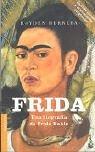 Frida: Una Biografia de Frida Kahlo  by  Hayden Herrera