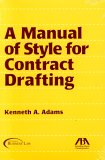 A Manual of Style for Contract Drafting Kenneth A. Adams