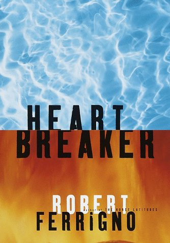 Heart Breaker: A Novel  by  Robert Ferrigno