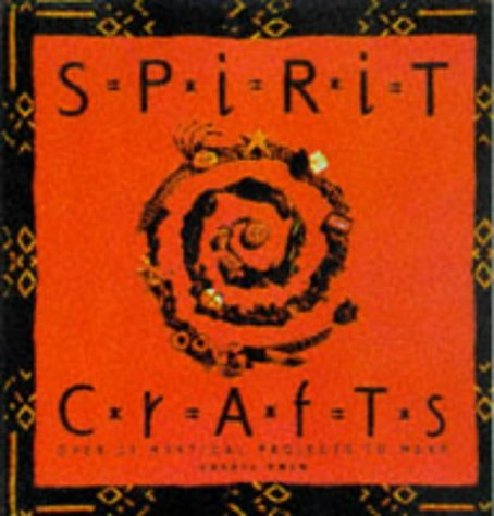 Spirit Crafts: Over 30 Mystical Projects to Make  by  Cheryl Owen
