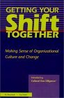 Getting Your Shift Together: Making Sense of Organizational Culture and Change P. J. Bouchard