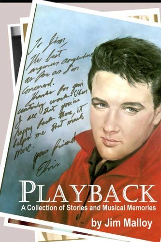PlayBack: A Collection of Stories and Musical Memories  by  Jim Malloy