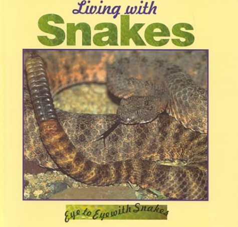 Living with Snakes Lynn M. Stone