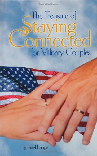 The Treasure of Staying Connected for Military Couples Janel Lange