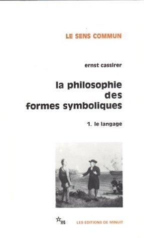 La Philosophie des formes symboliques 1: Le Langage  by  Ernst Cassirer