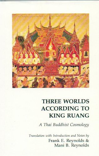 Three Worlds According to King Ruang: A Thai Buddhist Cosmology  by  Lithai