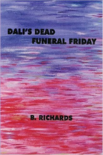 Dalis Dead - Funeral Friday  by  B. Richards
