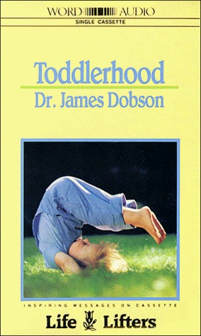 Toddlerhood-Cassette  by  James C. Dobson