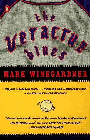 The Veracruz Blues Mark Winegardner