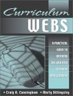 Curriculum Webs: A Practical Guide to Weaving the Web Into Teaching and Learning Craig A. Cunningham
