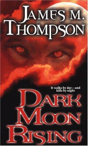 Dark Moon Rising  by  James M. Thompson