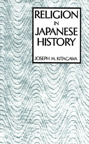 The History Of Religions: Understanding Human Experience  by  Joseph Mitsuo Kitagawa