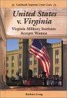 United States V. Virginia: Virginia Military Institute Accepts Women Barbara Long