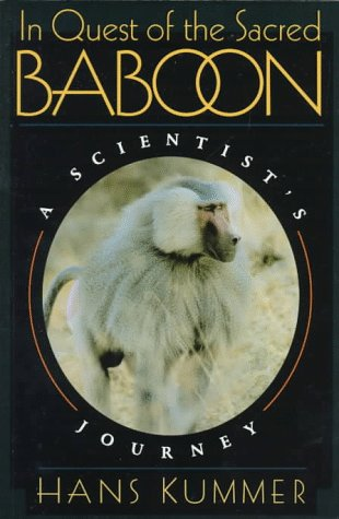In Quest of the Sacred Baboon: A Scientists Journey  by  Hans Kummer