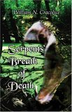 Serpents Breath of Death  by  William N. Cracolice